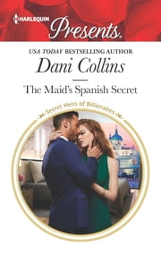 The Maid's Spanish Secret ebook by Dani Collins
