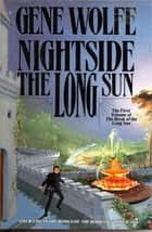 Nightside The Long Sun ebook by Gene Wolfe