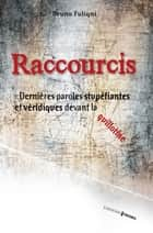 Raccourcis ebook by Bruno Fuligni