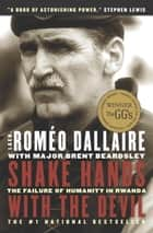 Shake Hands With the Devil ebook by Romeo Dallaire