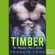 Timber - The Mountain Man's Babies Book 1 audiobook by Frankie Love