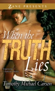 When the Truth Lies - A Novel ebook by Timothy  Michael Carson