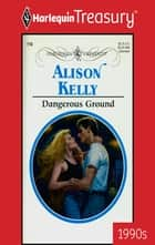 Dangerous Ground ebook by Alison Kelly