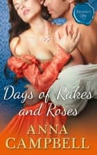 Days Of Rakes And Roses (Mills & Boon M&B) ebook by Anna Campbell