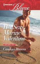 Her Sexy Marine Valentine ebook by Candace Havens