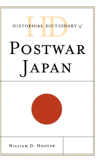 Historical Dictionary of Postwar Japan ebook by William D. Hoover