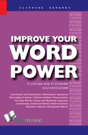 Improve Your Word Power: A concise way to increase your word power ebook by Clifford Sawhney