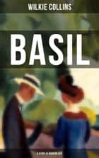 Basil (A Story of Modern Life) ebook by Wilkie Collins