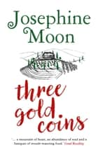 Three Gold Coins ebook by Josephine Moon