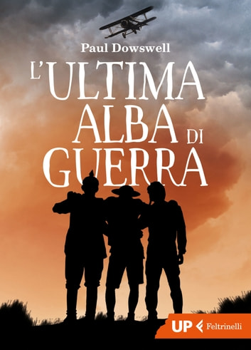 L'ultima alba di guerra ebook by Paul Dowswell