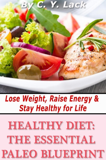 Healthy diet the essential paleo blueprint ebook by cy lack healthy diet the essential paleo blueprint ebook by cy lack malvernweather