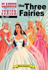 The Three Fairies - Classics Illustrated Junior #537 ebook by Albert Lewis Kanter