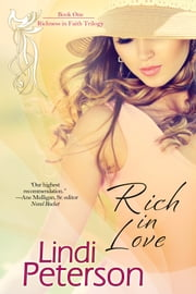 Rich in Love (Richness in Faith, Book 1) ebook by Peterson, Lindi