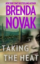 Taking the Heat ebook by Brenda Novak