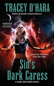 Sin's Dark Caress - A Dark Brethren Novel ebook by Tracey O'Hara