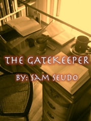 The Gatekeeper ebook by Sam Seudo
