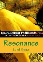 Resonance ebook by Lord Koga
