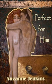Perfect for Him ebook by Suzanne Jenkins