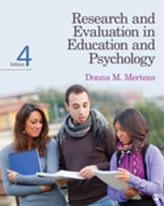Research and Evaluation in Education and Psychology - Integrating Diversity With Quantitative, Qualitative, and Mixed Methods ebook by Donna M. Mertens