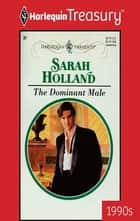 The Dominant Male ebook by Sarah Holland