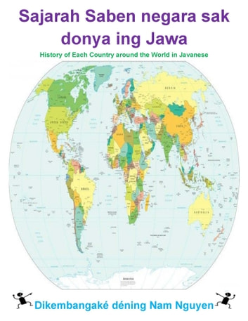 Sajarah Saben negara sak donya ing Jawa - History of Each Country around the World in Javanese ebook by Nam Nguyen