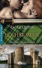 Le Charmeur - Héritiers des Highlands, T2 ebook by Lise Capitan, Paula Quinn