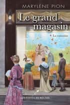 Le grand magasin T.1 - La convoitise ebook by Marylène Pion