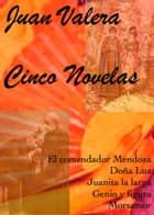 Cinco novelas ebook by Juan Valera