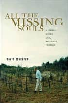 All the Missing Souls ebook by David Scheffer