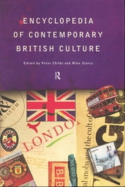 Encyclopedia of Contemporary British Culture ebook by