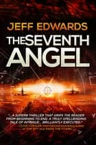 The Seventh Angel ebook by Jeff Edwards