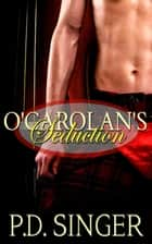 O'Carolan's Seduction ebook by P.D. Singer