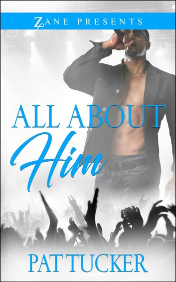 All About Him - A Novel ebook by Pat Tucker