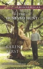 The Husband Hunt (Mills & Boon Love Inspired Historical) (Smoky Mountain Matches, Book 4) ebook by Karen Kirst