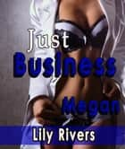 Just Business Megan ebook by Lily Rivers