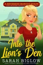 Into the Lion's Den - (A Christian Cozy Mystery) ebook by Sarah Biglow