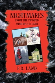 Nightmares Book VIII - From the twisted mind of F. D. Land ebook by F.D. Land