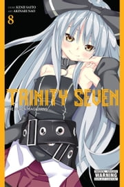 Trinity Seven, Vol. 8 - The Seven Magicians ebook by Kenji Saito, Akinari Nao