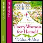 Every Woman For Herself audiobook by Trisha Ashley