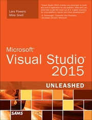 Microsoft Visual Studio 2015 Unleashed ebook by Lars Powers,Mike Snell