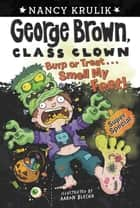 Burp or Treat . . . Smell My Feet! Super Special ebook by Nancy Krulik, Aaron Blecha