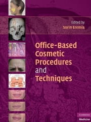 Office-Based Cosmetic Procedures and Techniques ebook by Eremia, Sorin