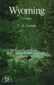 Wyoming: A Bicentennial History (States and the Nation) ebook by Taft Alfred Larson
