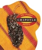 Chipotle - [A Cookbook] ebook by Dave DeWitt, Chuck Evans