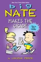 Big Nate Makes the Grade ebook by Lincoln Peirce