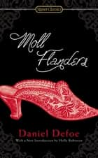 Moll Flanders ebook by Daniel Defoe,Holly Robinson,Regina Barrecca