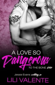 A Love so Dangerous ebook by Lili Valente