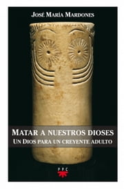 Matar a nuestros dioses (eBook-ePub) ebook by Kobo.Web.Store.Products.Fields.ContributorFieldViewModel