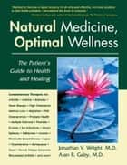 Natural Medicine, Optimal Wellness ebook by Jonathan V. Wright,Alan R.  Gaby