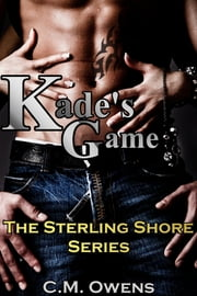 Kade's Game (The Sterling Shore Series 1.5) ebook by C.M. Owens